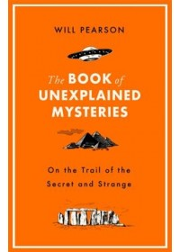 Book of Unexplained Mysteries   Pearson Will, ISBN:  9781474609500