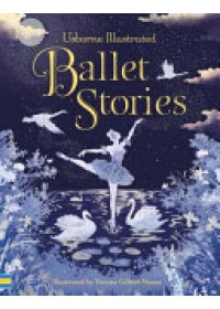 Illustrated Ballet Stories   Various, ISBN:  9781474922050