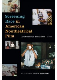 Screening Race in American Nontheatrical Film   , ISBN:  9781478004769