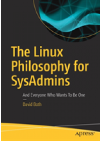 Linux Philosophy for SysAdmins   Both David, ISBN:  9781484237298