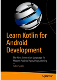 Learn Kotlin for Android Development   Spath Peter, ISBN:  9781484244661