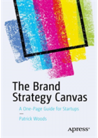 Brand Strategy Canvas   Woods Patrick, ISBN:  9781484251584