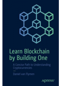 Learn Blockchains by Building One   Flymen Daniel van, ISBN:  9781484251706