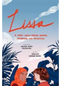 Lissa: A Story about Medical Promise, Friendship, and Revolution   Hamdy Sherine, ISBN:  9781487593476