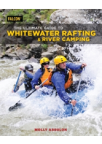 Ultimate Guide to Whitewater Rafting and River Camping   Absolon Molly, ISBN:  9781493032334