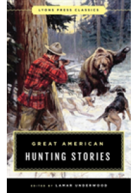 Great American Hunting Stories   , ISBN:  9781493040421