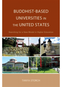 Buddhist-Based Universities in the United States   Storch Tanya, ISBN:  9781498517065