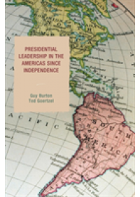 Presidential Leadership in the Americas since Independence   Burton Guy, ISBN:  9781498526586