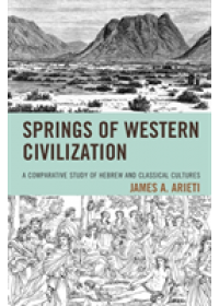 Springs of Western Civilization   Arieti James A., ISBN:  9781498534819
