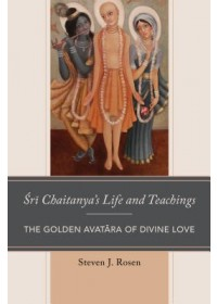Sri Chaitanya's Life and Teachings   Rosen Steven, ISBN:  9781498558358