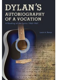 Dylan's Autobiography of a Vocation   Renza Louis A. (Dartmouth College USA), ISBN:  9781501352010