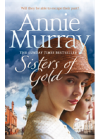 Sisters of Gold   Murray Annie, ISBN:  9781509841509