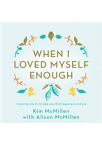When I Loved Myself Enough   McMillen Kim, ISBN:  9781509867974