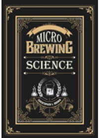 Microbrewing Science   Brown Christopher L., ISBN:  9781516518555