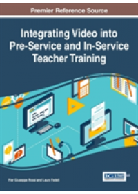 Integrating Video into Pre-Service and In-Service Teacher Training   , ISBN:  9781522507116
