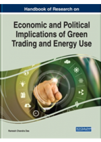 Economic and Political Implications of Green Trading and Energy Use   , ISBN:  9781522585473