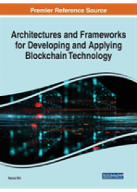 Architectures and Frameworks for Developing and Applying Blockchain Technology   , ISBN:  9781522592570