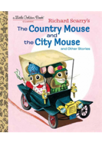 Richard Scarry's The Country Mouse and the City Mouse   Scarry Patricia, ISBN:  9781524771454