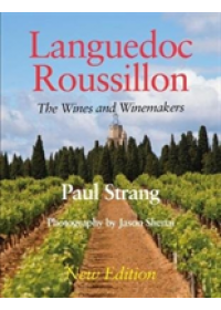Languedoc Roussillon the Wines and Winemakers   Strang Paul, ISBN:  9781526207081