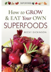 How to Grow and Eat Your Own Superfoods   Dickinson Becky, ISBN:  9781526714336