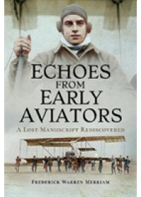 Echoes from Early Aviators   Merriam Frederick Warren, ISBN:  9781526726209