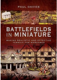 Battlefields in Miniature   Paul Davies, ISBN:  9781526743794