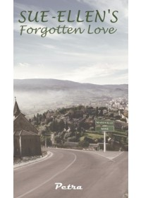 Sue-Ellen's Forgotten Love   . Petra, ISBN:  9781528900034