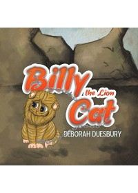 Billy the Lion Cat   Duesbury Deborah, ISBN:  9781528905985