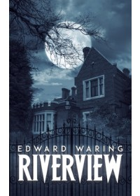 Riverview   Waring Edward, ISBN:  9781528938792