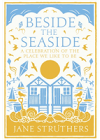 Beside the Seaside   Struthers Jane, ISBN:  9781529102444
