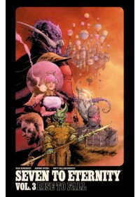 Seven to Eternity Volume 3: Rise to Fall   Remender Rick, ISBN:  9781534306981