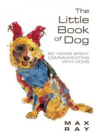 Little Book of Dog   Ray Max, ISBN:  9781543963625