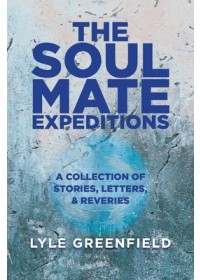 Soul Mate Expeditions   Greenfield Lyle, ISBN:  9781543984873