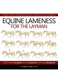 Equine Lameness for the Layman   Grisel G. Robert, ISBN:  9781570768347