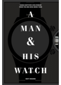Man and His Watch   Hranek Matthew, ISBN:  9781579657147