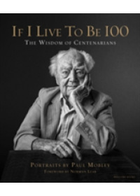 If I Live to be 100   Mobley Paul, ISBN:  9781599621357