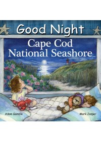 Good Night Cape Cod National Seashore   Gamble Adam, ISBN:  9781602197930
