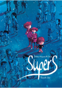 Supers (Book One)   Maupome Frederic, ISBN:  9781603094399