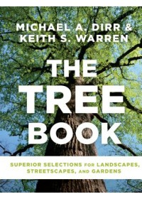 Tree Book: Superior Selections for Landscapes, Streetscapes and Gardens   , ISBN:  9781604697148