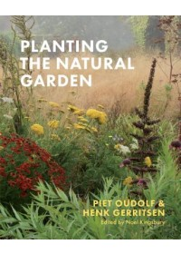 Planting the Natural Garden   Oudolf Piet, ISBN:  9781604699739