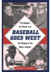 Baseball Goes West   Mitchell Lincoln A., ISBN:  9781606353592