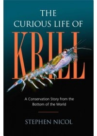 Curious Life of Krill   Nicol Stephen, ISBN:  9781610918534