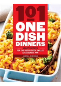 101 One-Dish Dinners   Chesman Andrea, ISBN:  9781612128412