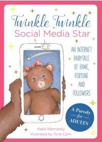 Twinkle, Twinkle, Social Media Star   Kennedy Kate, ISBN:  9781612438306