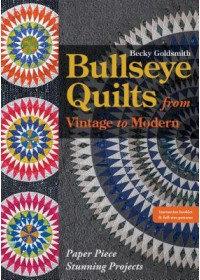 Bullseye Quilts from Vintage to Modern   Goldsmith Becky, ISBN:  9781617457616