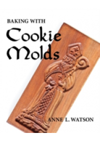 Baking with Cookie Molds   Watson Anne L, ISBN:  9781620355077