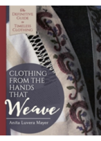 Clothing from the Hands That Weave   Mayer Anita Luvera, ISBN:  9781626543355