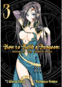 How to Build a Dungeon: Book of the Demon King Vol. 3   Warau Yakan, ISBN:  9781626924529