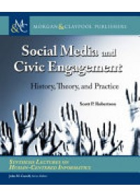Social Media and Civic Engagement   Robertson Scott P., ISBN:  9781627053945