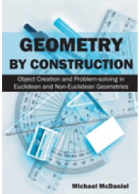 Geometry by Construction   McDaniel Dr Michael, ISBN:  9781627340281